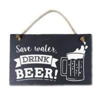 Leisteen met tekst 26 Save water drink beer